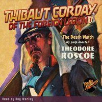 Thibaut Corday of the Foreign Legion #1 The Death Watch - Theodore Roscoe