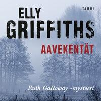 Aavekentät - Elly Griffiths