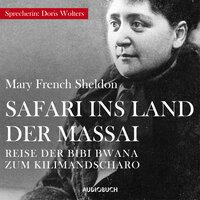 Safari in das Land der Massai - Reise der Bibi Bwana zum Kilimandscharo - Mary French Sheldon