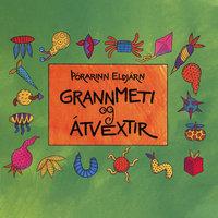 Grannmeti og átvextir - Þórarinn Eldjárn