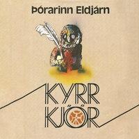 Kyrr kjör - Þórarinn Eldjárn