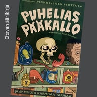 Puhelias pääkallo ja 69 muuta karmivaa tarinaa - Pirkko-Liisa Perttula