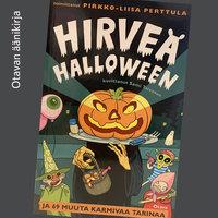 Hirveä Halloween ja 69 muuta karmivaa tarinaa - Pirkko-Liisa Perttula