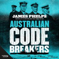 Australian Code Breakers - James Phelps