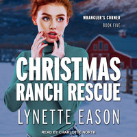 Christmas Ranch Rescue - Lynette Eason