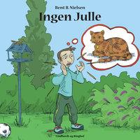 Ingen Julle - Bent B. Nielsen