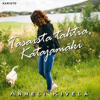 Tasaista tahtia, Katajamäki - Anneli Kivelä