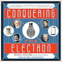 Conquering the Electron - Eric Brach, Derek Cheung