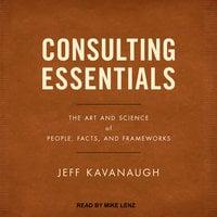 Consulting Essentials - Jeff Kavanaugh