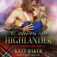 Echoes of a Highlander - Katy Baker