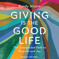 Giving is the Good Life - Randy Alcorn