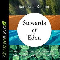Stewards of Eden - Sandra L. Richter