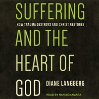 Suffering and the Heart of God - Diane Langberg