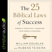 The 25 Biblical Laws of Success - William Douglas, Rubens Teixeira