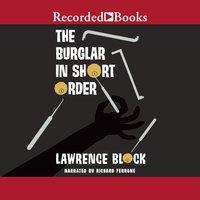 The Burglar in Short Order - Lawrence Block