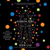 The Hidden Girl and Other Stories - Ken Liu
