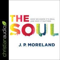 The Soul - J.P. Moreland