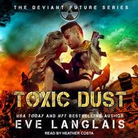 Toxic Dust - Eve Langlais