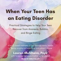 When Your Teen Has an Eating Disorder - Lauren Muhlheim