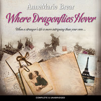 Where Dragonflies Hover - AnneMarie Brear