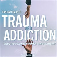 Trauma and Addiction - Tian Dayton