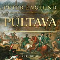Pultava - Kertomus erään armeijan tuhosta - Peter Englund