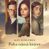Polta nämä kirjeet - Alex Schulman