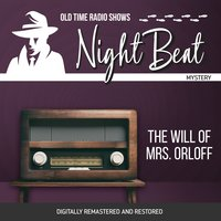Night Beat: The Will of Mrs. Orloff - Frank Lovejoy