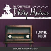 The Adventures of Philip Marlowe: Feminine Touch - Gene Levitt