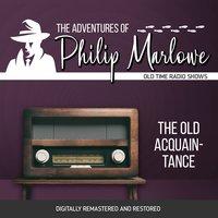 The Adventures of Philip Marlowe: The Old Acquainance - Gene Levitt