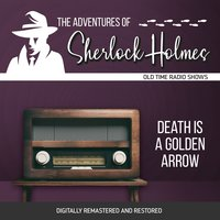 The Adventures of Sherlock Holmes: Death is a Golden Arrow - Dennis Green