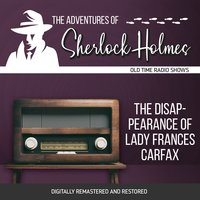 The Adventures of Sherlock Holmes: The Disappearance of Lady Frances Carfax - Dennis Green