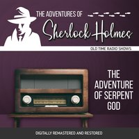 The Adventures of Sherlock Holmes: The Adventure of Serpent God - Dennis Green