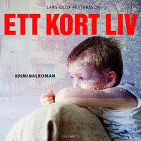 Ett kort liv - Lars-Olof Pettersson