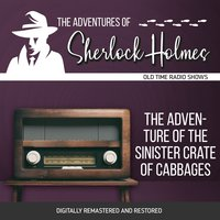 The Adventures of Sherlock Holmes: The Adventure of the Sinister Crate of Cabbages - Dennis Green