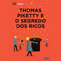Thomas Piketty e o segredo dos ricos - Thomas Piketty, Luiz Gonzaga Belluzo, Ladslav Dowbor