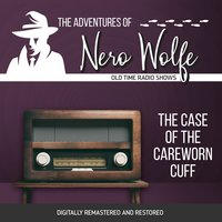The Adventures of Nero Wolfe: The Case of the Careworn Cuff - J. Donald Wilson
