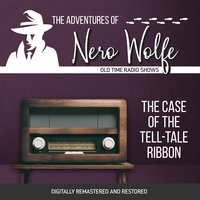 The Adventures of Nero Wolfe: The Case of the Tell-Tale Ribbon - J. Donald Wilson