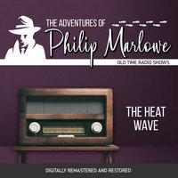 The Adventures of Philip Marlowe: The Heat Wave - Gene Levitt