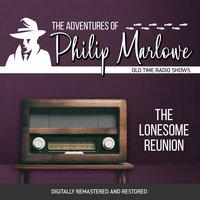 The Adventures of Philip Marlowe: The Lonesome Reunion - Gene Levitt