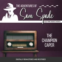 The Adventures of Sam Spade: The Champion Caper - Jason James