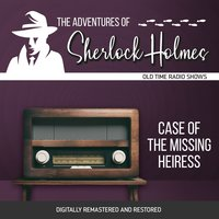 The Adventures of Sherlock Holmes: Case of the Missing Heiress - Dennis Green