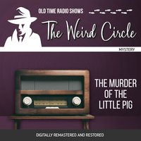 The Weird Circle: The Murder of the Little Pig - Émile Gaboriau