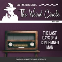 The Weird Circle: The Last Days of a Condemned Man - Victor Hugo