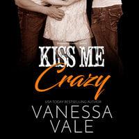 Kiss Me Crazy - Vanessa Vale