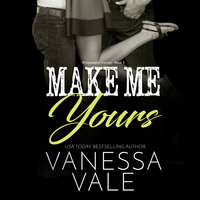 Make Me Yours - Vanessa Vale