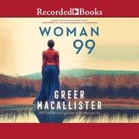 Woman 99: A Novel - Greer Macallister
