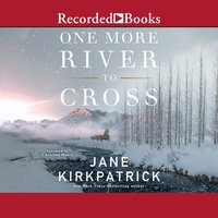 One More River to Cross - Jane Kirkpatrick