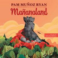Mañanaland - Pam Muñoz Ryan