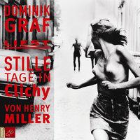 Stille Tage in Clichy - Henry Miller